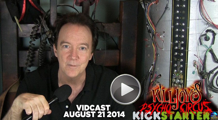 Vidcast 8/21/14: Killjoy Kickstarter