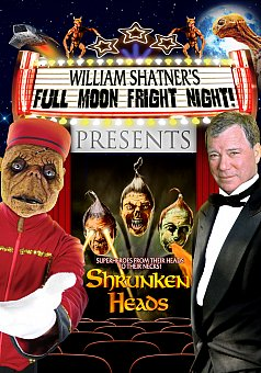 William Shatner's Full Moon Fright Night: Shrunken Heads