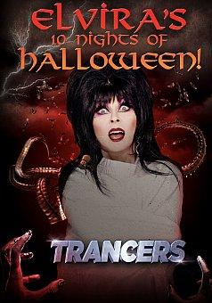 Elvira's 10 Nights of Halloween: Trancers