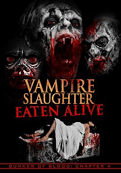 Bunker of Blood 04: Vampire Slaughter: Eaten Alive